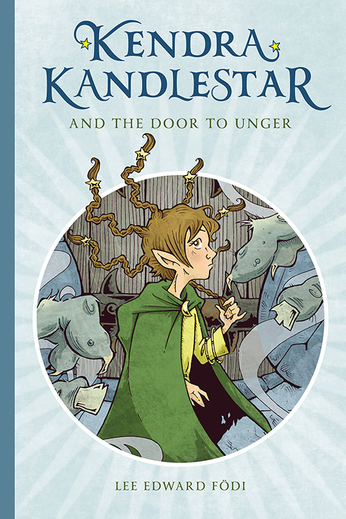 Kendra Kandlestar and the Door to Unger by Lee Edward Fodi