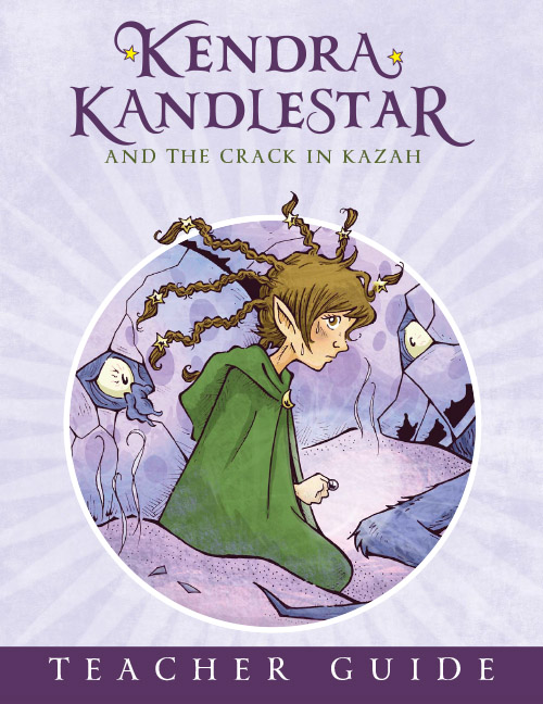 Teacher guide for Kendra Kandlestar and the Crack in Kazah.