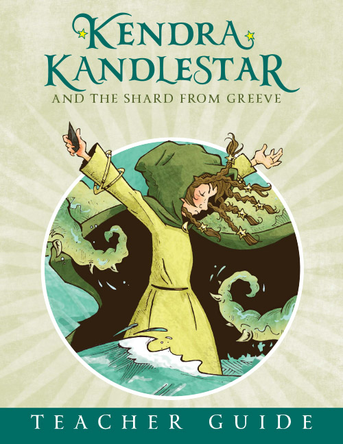 Teacher guide for Kendra Kandlestar and the Shard from Greeve.